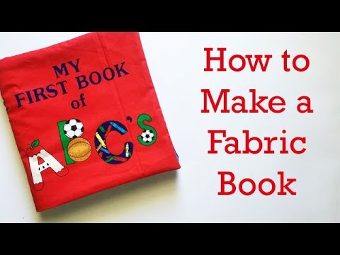 How To Make A Fabric Book For A Baby Or Child Youtube