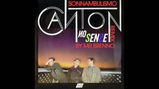 Canton - Sonnambulismo ( Mr Brenno - No Sense Remix )