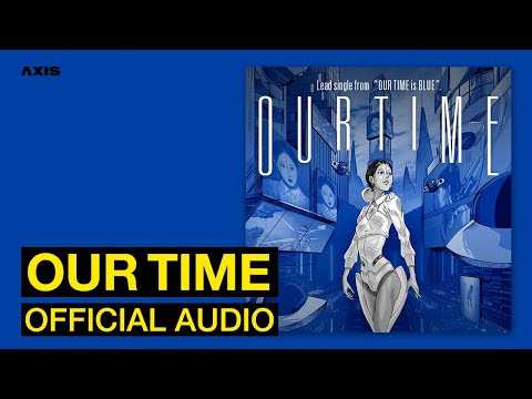 Youtube: Our Time / KATIE