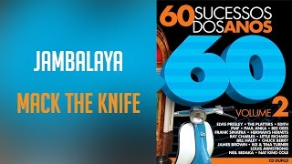 Jambalaya / Mack the Knife(álbum 60 sucessos dos anos 60 Vol.2) Oficial YouTube Videos