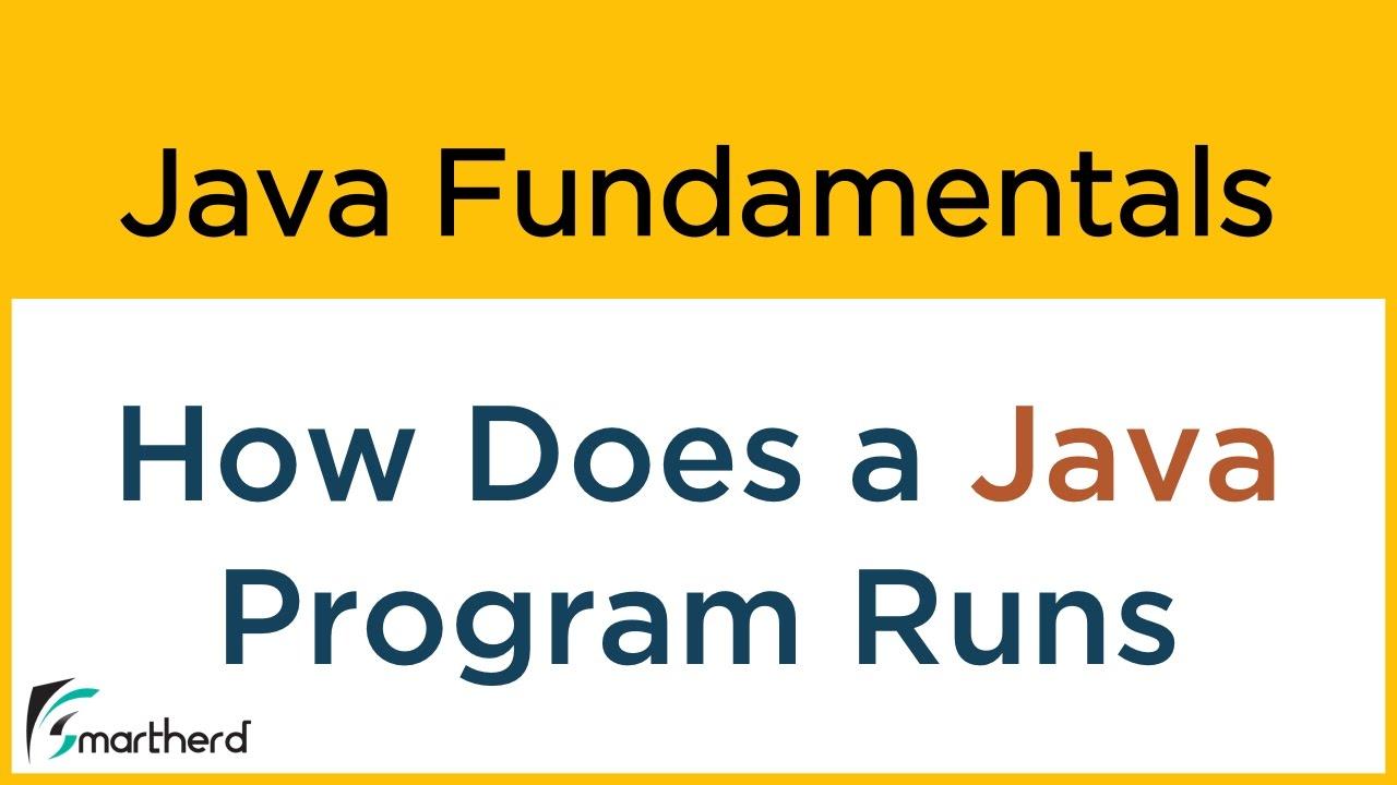 1 4 How A Java Program Runs Internally Java Tutorial For Beginners