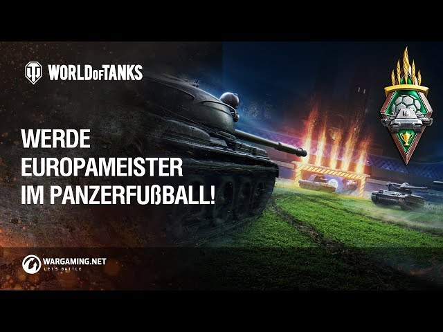 Werde Europameister im Panzerfußball! [World of Tanks Deutsch]