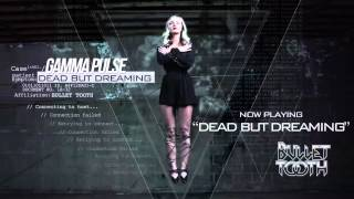 """Gamma Pulse """"Dead But Dreaming"""" (Track 7 of 12)"""