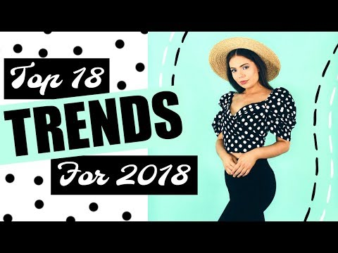 Download Youtube: Top 18 Fashion Trends for 2018!