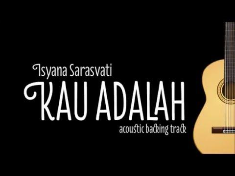 Isyana Sarasvati Feat Rayi Putra - Kau Adalah (Acoustic Guitar Karaoke)