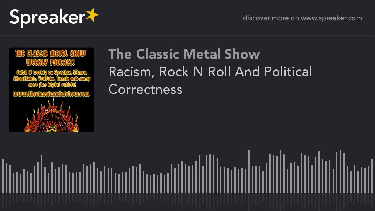 Racism  Rock N Roll And Political Correctness