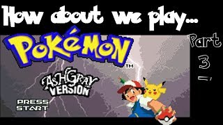 Let's Play Pokémon Ash Gray | MAKE ROOM FOR GLOOM | Part 37 BLIND