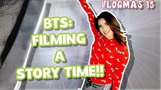 VLOGMAS DAY 14 | BTS FILMING A STORY TIME | GLAMOUR FAMILY