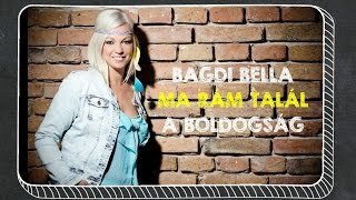 Bagdi Bella Ma ram talal a boldogsag (official lyrics video)