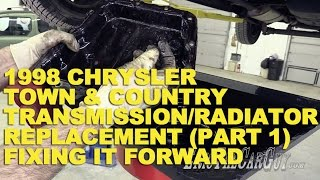 1998 Chrysler Town & Country Transmission/Radiator Replacement (Part 1) -Fixing it Forward
