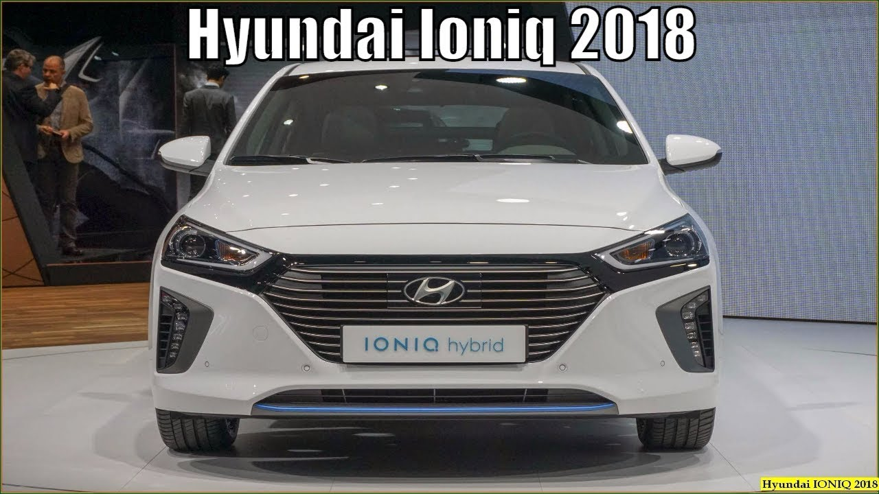 New Hyundai Ioniq 2018 Hybrid Release Date And Review