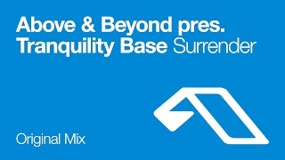 Above & Beyond pres. Tranquility Base - Surrender (Original Mix)