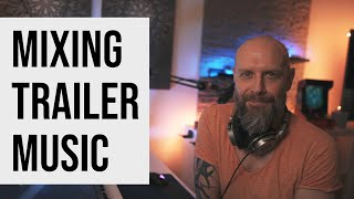Mixing trailer music | Two Steps From Hell | Chaos Theory | When Light Gets In