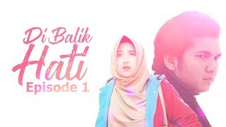 Video DI BALIK HATI Eps 1 - Web Series Inspirasi download MP3, 3GP, MP4, WEBM, AVI, FLV Juli 2018