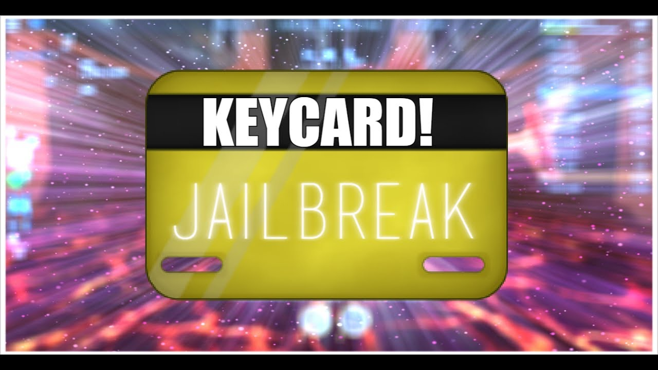 how to get a keycard in jailbreak roblox