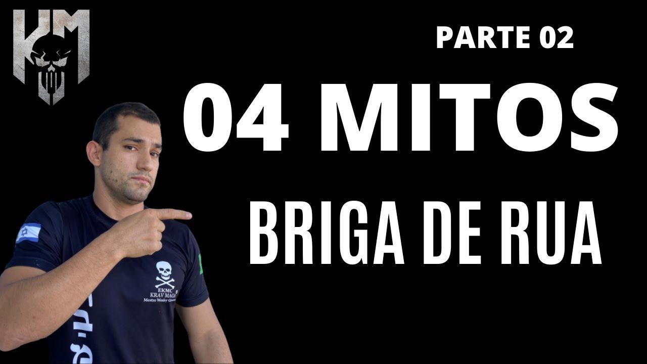 SÉRIE | BRIGA DE RUA | FUJA DESTES 04 MITOS parte 02