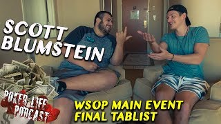 WSOP Main Event Chip Leader Scott Blumstein Joins Me!!