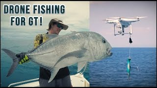 Drone Fishing for GT!