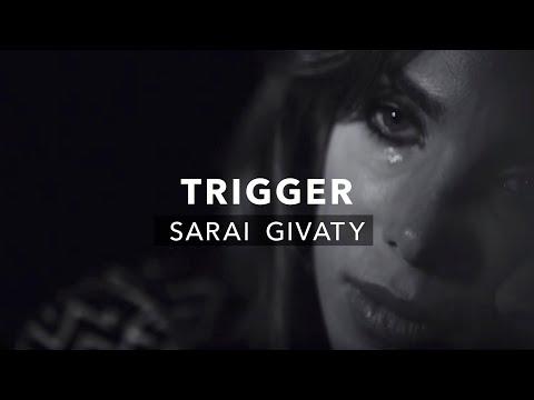 Sarai Givaty Esh   Trigger   Video