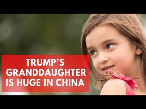 Why Trump's granddaughter is adored in China