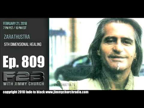 Ep 809 FADE to BLACK Jimmy Church w Zarathustra : 5th Dimensional Healing :