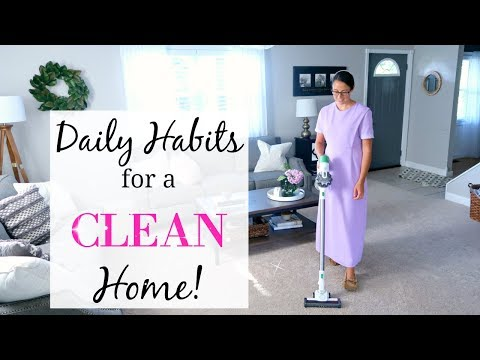 MY 2018 DAILY CLEANING ROUTINE | HABITS FOR A CLEAN HOUSE! | LYNETTE YODER