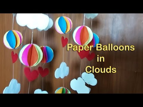 DIY Paper Balloons in Clouds / paper craft/ hobbies/ house decoration/  craft ideas /craft designs