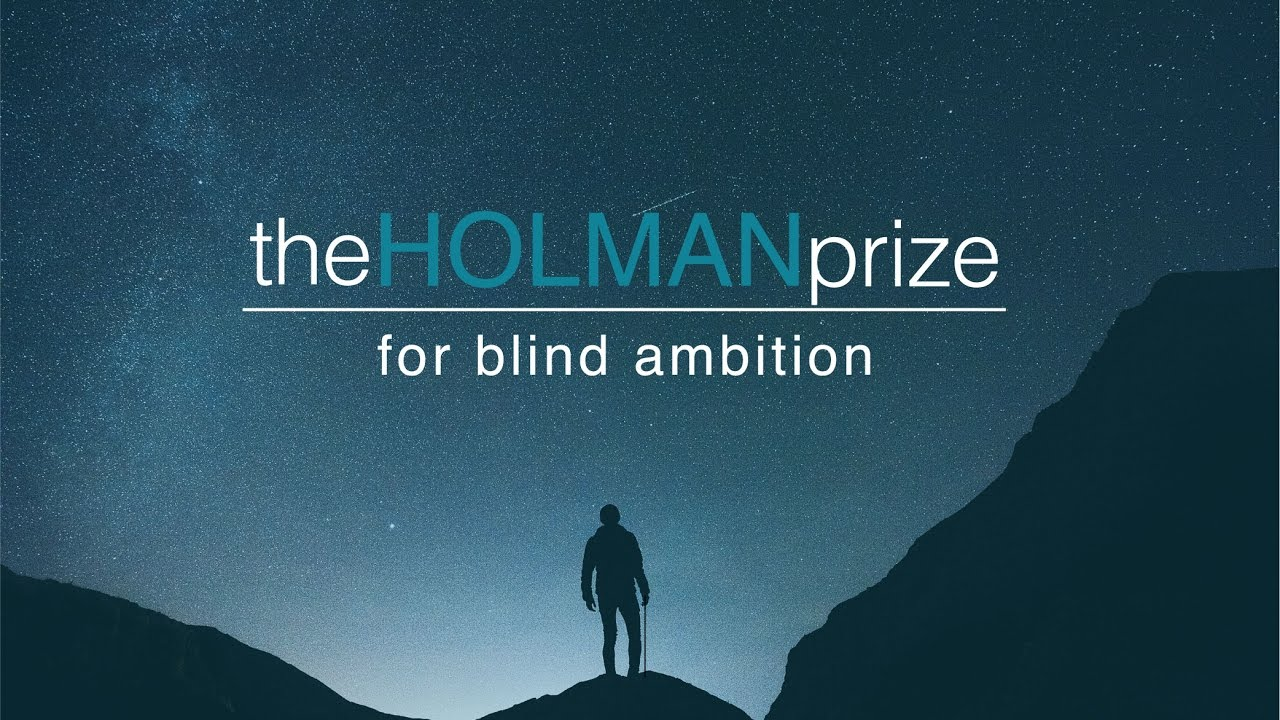 Announcing The Holman Prize For Blind Ambition Youtube