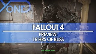 Fallout 4 - Preview: 15 Hours of Bliss