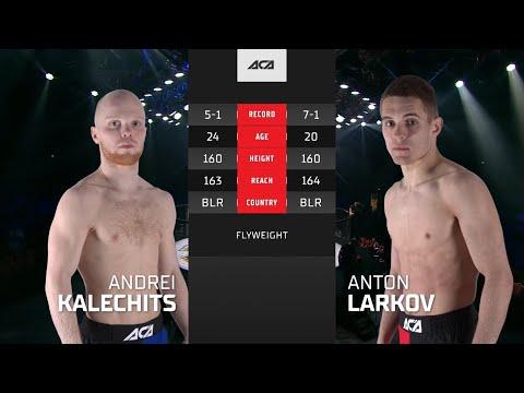 ACA 121: Андрей Калечиц vs. Антон Ларьков | Andrei Kalechits vs. Anton Larkov