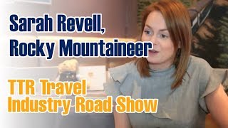 Sarah Revell, Rocky Mountaineer - TTR Travel Industry Road Show