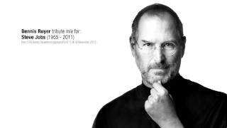 Dennis Ruyer - Steve Jobs Tribute mix