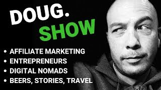 Intro to Affiliate Marketing - Doug Show PODCAST DS001