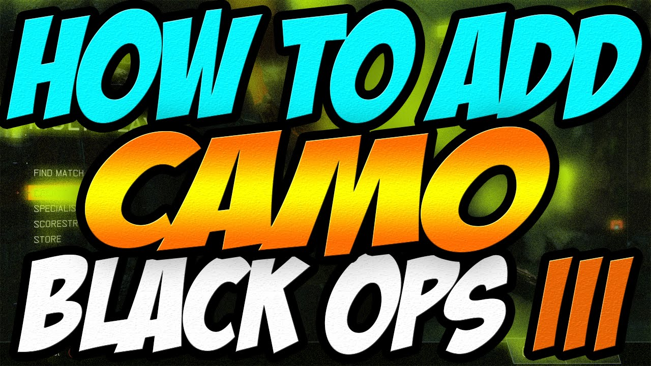 how to get cool camos in black ops 3
