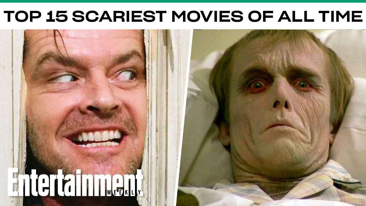 The 15 Scariest Movies of All Time