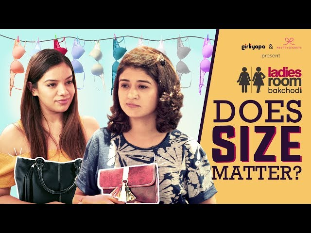 Girliyapa's Ladies Room Bakchodi E03 | Does Size Matter? feat. Nidhi Bisht & Nidhi Singh