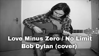 Love Minus Zero / No Limit - Bob Dylan (cover)