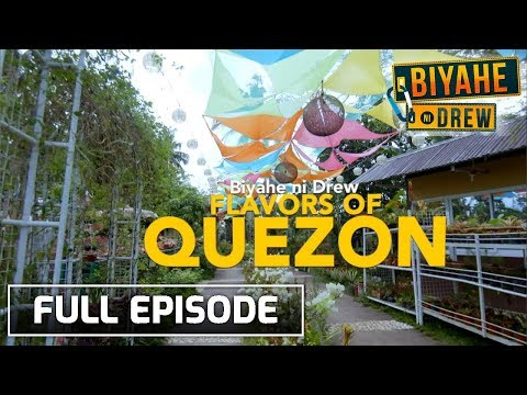 Biyahe ni Drew: Flavors of Quezon | Full Episode