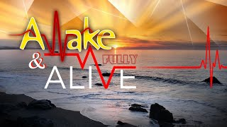 Easter Sunday 2021 - Fully Awake & Alive Pt.  2