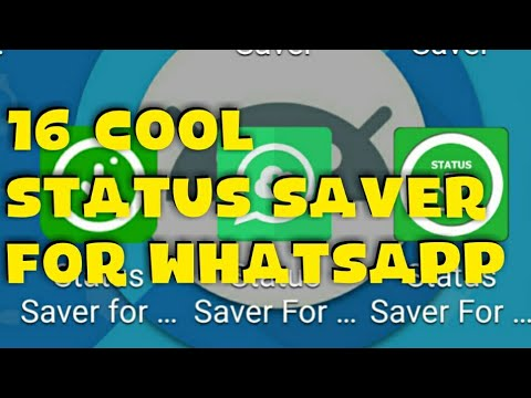 16 Cool Status Saver Apps - WhatsApp| Android| The Best| Amazing| Photo| Video|