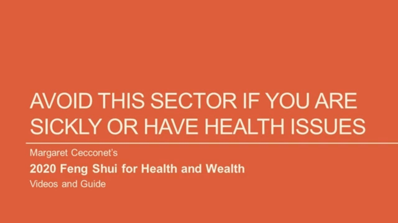 2020 Feng Shui for Health and Wealth:  Avoid This Sector If You Have Health Issues