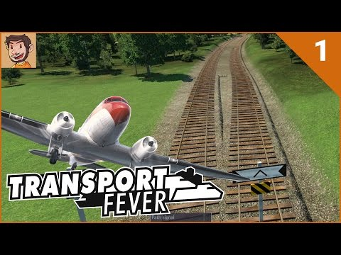 Let's Play Transport Fever - Part 1