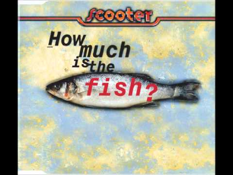 Scooter - How much is the fish? (Clubfish mix)