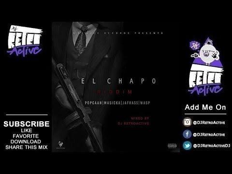 DJ RetroActive - El Chapo Riddim Mix [Notnice Records] September 2017