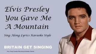 Elvis Presley You Gave Me A Mountain Sing Along Lyrics