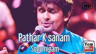 Pathar Ke  Sanam Tujhe Humne - Sonu Nigam song