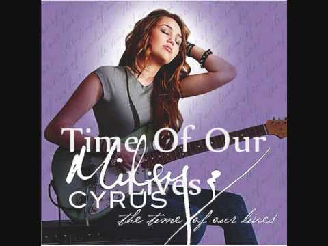 Miley Cyrus- Time Of Our Lives