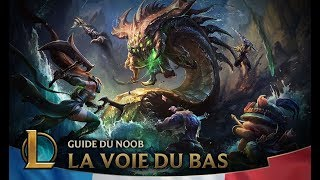 Guide du Noob | Épisode 7 : la voie du bas | League of Legends