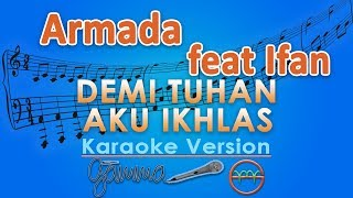 Armada Ft. Ifan Seventeen - Demi Tuhan Aku Ikhlas (Karaoke Lirik Tanpa Vokal) by GMusic