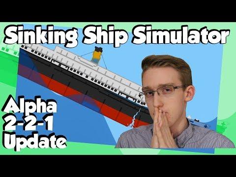 Sinking Ship Simulator - Alpha 2-2-1 Update